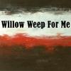 Couverture de l'album Willow Weep for Me