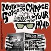 Couverture de l'album Nothing's Gonna Change Your Mind - Single