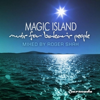 Couverture du titre Magic Island, Music for Balearic People (Mixed By Roger Shah)