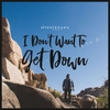 Cover of the album I Don't Want To Get Down - Single