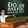 Cover of the album Do Di Maths (Wah Do You) - Single