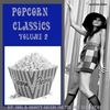 Couverture de l'album Popcorn Classics Volume 2 (Hip, Cool & Groovy Sounds For The Now Generation)