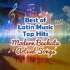 Couverture de l'album Best of Latin Music Top Hits: Modern Bachata Actual Songs (Las Mejores Canciones de Bachata Moderna)