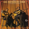 Cover of the album Doc Watson On Stage
