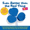 Cover of the album Even Better Than The Real Thing Vol. 1