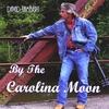 Couverture de l'album By the Carolina Moon