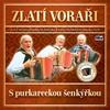 Cover of the album Zlatí Voraři - S purkareckou šenkýřkou