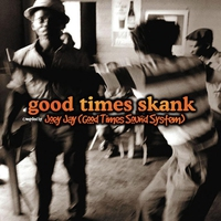 Couverture du titre Good Times Skank: Joey Jay (Good Times Sound System)
