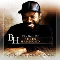 Couverture du titre Can't Stop a Man - The Best of Beres Hammond