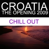 Couverture de l'album Croatia - the Opening 2009 (Chill Out)