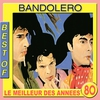 Cover of the album Le meilleur des années 80 : Best of Bandolero