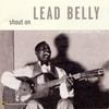 Cover of the album Shout On: Lead Belly Legacy, Vol. 3