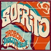 Cover of the album Sofrito: Tropical Discotheque
