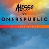 Cover of the album If I Lose Myself (Alesso vs OneRepublic) - Single