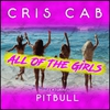 Couverture de l'album All of the Girls (feat. Pitbull) - Single
