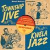 Couverture de l'album Township Jive (Kwela Jazz)