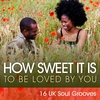 Couverture de l'album How Sweet It Is - 16 UK Soul Grooves