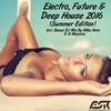 Cover of the album Electro, Future & Deep House 2016 (Summer Edition)