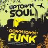 Couverture de l'album Uptown Soul, Downtown Funk