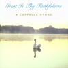 Cover of the album A Cappella Hymns: Great Is Thy Faithfulness