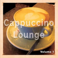Couverture du titre Cappuccino Lounge, Vol. 1 (Relaxed Coffee Tunes)
