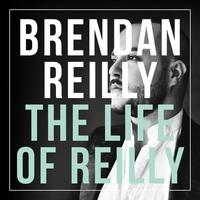 Couverture du titre The Life of Reilly (Bonus Track Version)