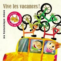Couverture du titre Vive les vacances (Ma discothèque idéale)