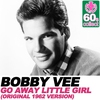 Couverture de l'album Go Away Little Girl (Remastered) [(Original 1962 Version)] - Single