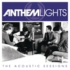 Cover of the album Anthem Lights: The Acoustic Sessions - EP