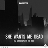 Cover of the album She Wants Me Dead (feat. The High) - Single