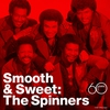 Couverture de l'album Smooth & Sweet: The Spinners
