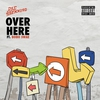 Cover of the album Over Here (feat. Bobo Swae) - Single