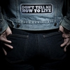 Cover of the album Don't Tell Me How to Live - Single