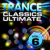 Couverture de l'album Trance Classics Ultimate, Vol. 6 (Back to the Future, Best of Club Anthems)