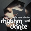 Cover of the album Rhythm & Dance (Deep & Soulful House Collection)