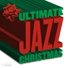 Cover of the album The Ultimate Jazz Christmas