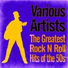 Couverture de l'album The Greatest Rock n Roll Hits of the 50s