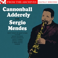 Couverture du titre Cannonball Adderley With Sergio Mendes - from the Archives (Remastered)