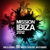 Cover of the album Mission Ibiza 2012 (Including 50 Ibiza House Anthems)