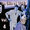 Couverture de l'album The Hits of 1962, Vol. 4
