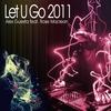 Couverture de l'album Let U Go 2011 (feat. Rose Maclean) - EP