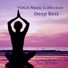 Couverture de l'album Yoga Music Collection - Deep Rest