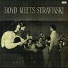 Couverture de l'album Boyd Meets Stravinsky
