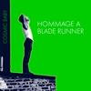 Couverture de l'album Hommage a Blade Runner