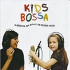 Cover of the album Kids Bossa (Classicos Em Ritmo de Bossa Nova)