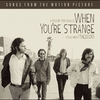 Cover of the album When You're Strange (Songs from the Motion Picture) [Deluxe Version]