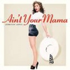 Cover of the track Ain't Your Mama