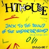 Couverture du titre JACK TO THE SOUND OF THE UNDERGROUND (1988)