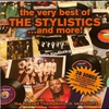 Couverture de l'album The Very Best of the Stylistics...And More!