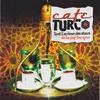 Cover of the album Café Turc (Tout l'arôme des stars de la pop turque)